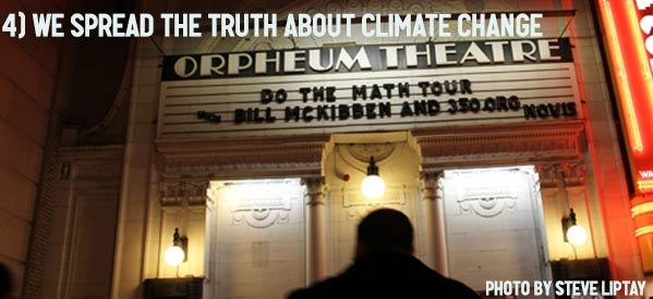 4)We spread the truth about climate change.